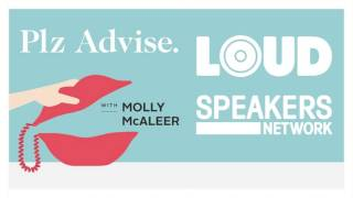 Molly McAleer's Plz Advise: The Safe Space feat. Chantal Claret