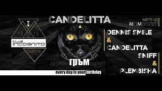 Candelitta Birthday ( Incognito Varna) ft Plembisha, Sniff & Dennis Smile