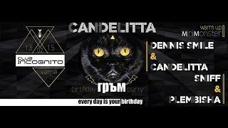 Candelitta Birthday ( Incognito Varna) ft Plembisha, Sniff & Dennis Smile