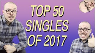 Top 50 Singles of 2017 - Video Youtube