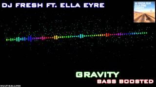 Dj Fresh Ft. Ella Eyre - Gravity (Bass Boosted)