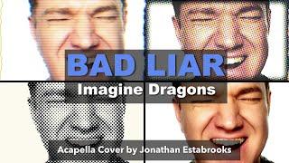 Imagine Dragons - Bad Liar (acapella cover)| Jonathan Estabrooks