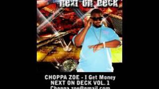 Choppa Zoe - I Get Money