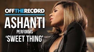 "Ashanti Performs Chaka Khan's ""Sweet Thing""- Off The Record"