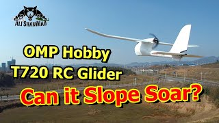 OMP Hobby T720 RC Airplane RC Glider Slope Soaring Test