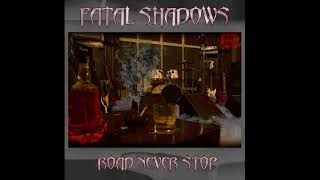 FATAL SHADOWS – NOBODY