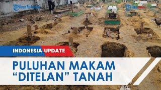 Akibat Curah Hujan Tinggi, 30 Makam di TPU Payung Sekaki Ambles, Ada Sejumlah Makam Baru