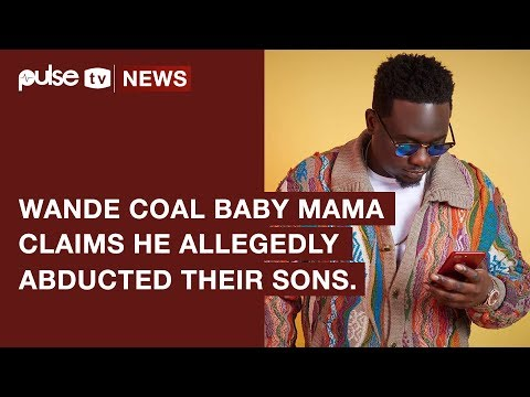 Wande Coal Responds To His Baby Mama's Child Abduction Allegations | Pulse TV