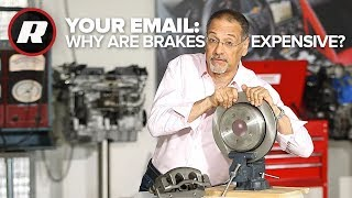Cooley On Cars: Why are brakes so expensive?