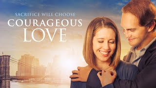 Courageous Love - Full Movie | Jared Withrow, Jessica Koloian, Kristina Kaylen, Daniel Knudsen