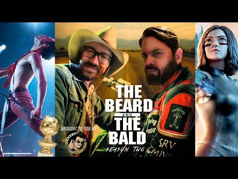 The Beard and The Bald podcast - Alita reaction, Golden Globes wins, Bird Box & more!