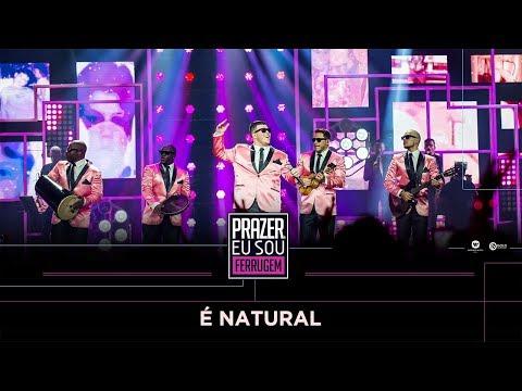 É Natural (part. Bruno Cardoso) – Ferrugem