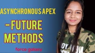 Future Methods | Asynchronous Apex | Salesforce Tutorial