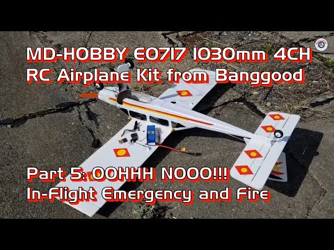 MD-HOBBY E0717 1030mm 4CH RC Airplane PNP for $60 from Banggood - Part 5: In Flight Emergency & Fire