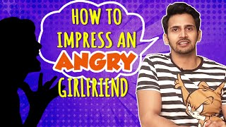 How To Impress Your Angry Girlfriend | Quick 5 Tips By Bhushan Pradhan