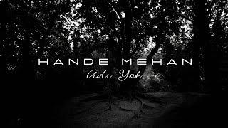 "Video thumbnail of ""Hande Mehan - Adı Yok (Lyric Video)"""