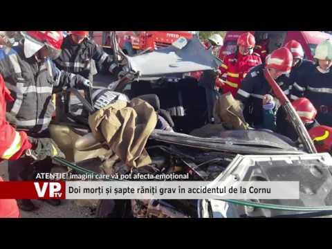 Doi morți și șapte răniți grav în accidentul de la Cornu