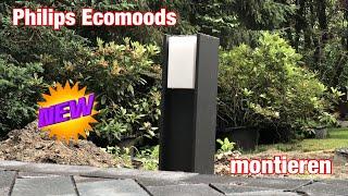 Montage einer Philips Ecomoods Gartenleuchte Wegeleuchte Pollerleuchte Lampe Garten Beleuchtung