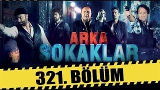 ARKA SOKAKLAR 321. BÖLÜM   FULL HD