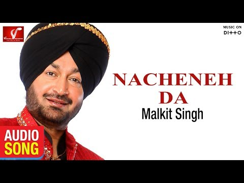 Nacheneh Da | Malkit Singh | New Punjabi Song | Full Audio Song | Vvanjhali Records | Ditto Music - Vvanjhali Records