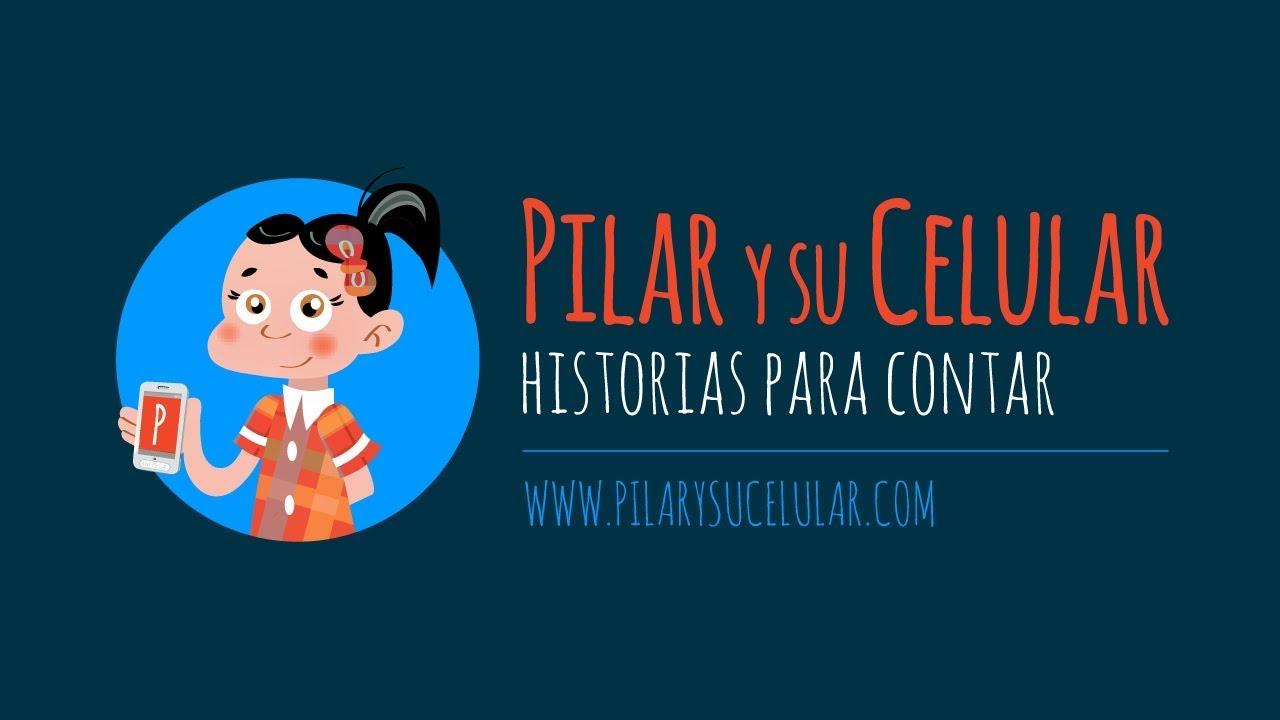 Pilar y su Celular, historias para contar - Tráiler presentación