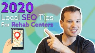 4 Local SEO Tips in 2020 To Get Your Drug Rehab Center More Admits