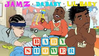JAMZ Ft. LIL BABY & DABABY   BABY SHOWER (Official Audio)