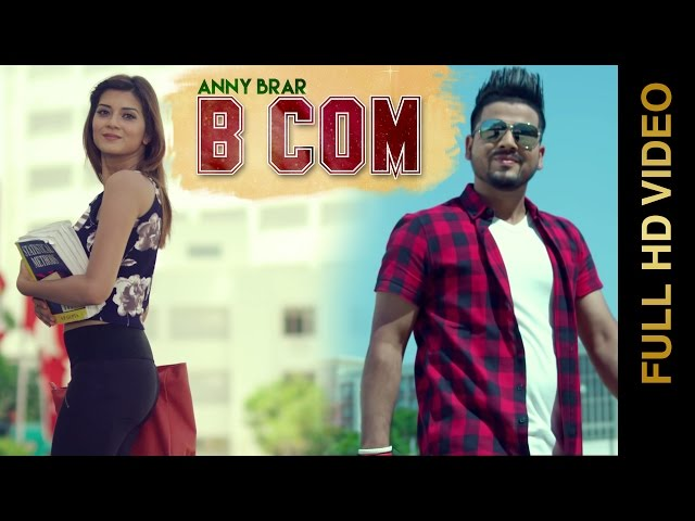 B COM Full Video Song HD | ANNY BRAR Songs | Punjabi Song 2016