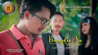 "New Official Music Video ""Bungdw Na"" R.Sanzarng Entertainment"