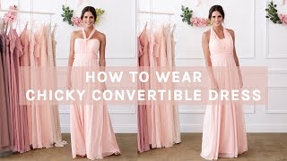 How To Wear Convertible Bridesmaid Dress | Chicky Dress By BIRDY GREY