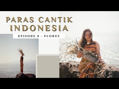 Paras Cantik Indonesia Episode 8: Hanna Keraf, Larantuka - Indonesia Kaya Webseries