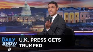 British Journalists Get Trumped for the First Time - Between the Scenes   The Daily Show