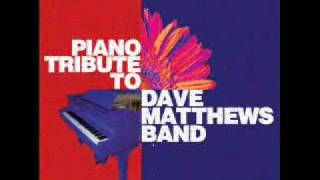 Where Are You Going - Dave Matthews Band Piano Tribute