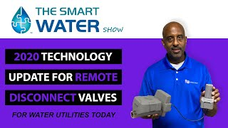 2020 Technology Update for Remote Disconnect Valves for Utilities