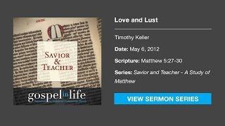 Love And Lust – Timothy Keller [Sermon]