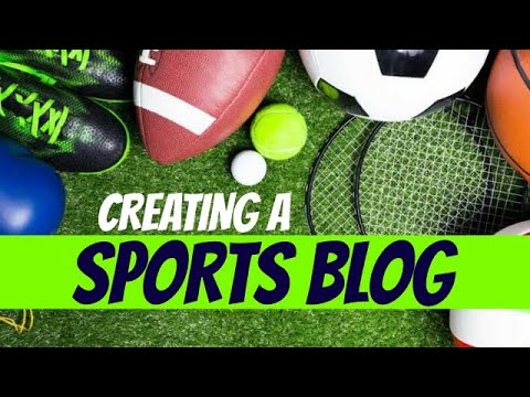 How To Create The Best Sports Blog For 2021