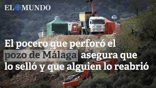 El pocero que perforó el pozo de Málaga asegura que lo selló y que alguien lo reabrió
