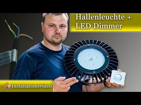 Dimmbare LED Hallenleuchte / Anschluss mit und ohne Dimmer.
