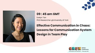 Effective Communication in Chaos: Lessons for Communication System Design in Team Play - Evelyn Tan