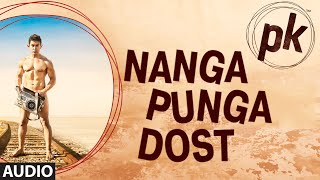 'Nanga Punga Dost' - Full Audio Song - PK