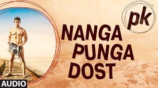 'Nanga Punga Dost' - Full Audio Song - PK