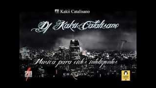Dj Kakii Catalisano- Tequila Shampein ElectroHouse 2013