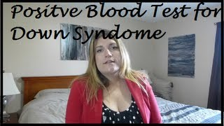 Positive blood test down syndrome