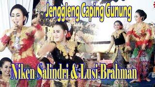 Limbu'an Niken Salindri & Lusi Brahman Caping Gunung Jengleng Ki Geduk Siswantoro