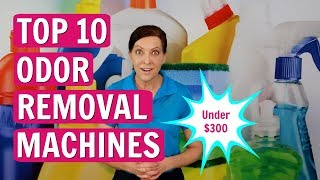 Angela Brown's Top 10 Odor Removal Machines