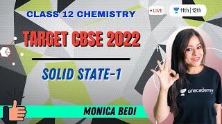 Solid State-1 | Target CBSE 2022 | Class 12 Chemistry | Monica Bedi - MONICA