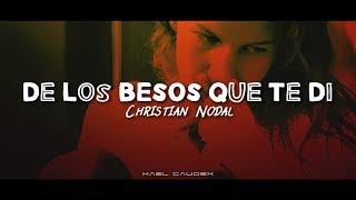 Christian Nodal - De Los Besos Que Te Di [Letra]