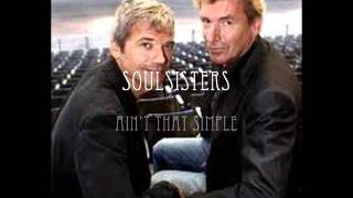 SOULSISTERS - AIN'T THAT SIMPLE