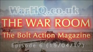 Bolt Action Magazine The War Room Show 19 April 2017