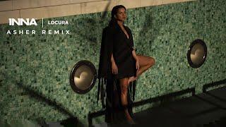 INNA - Locura | Asher Remix